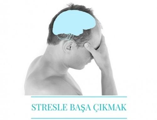 Stres ile Başa Çıkmayı Öğrenmek
